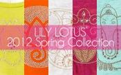 LILY LOTUS 2012春夏モデルをチェック!その2